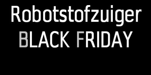 Robotstofzuiger Black Friday