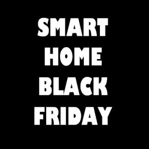 Smart Home Black Friday